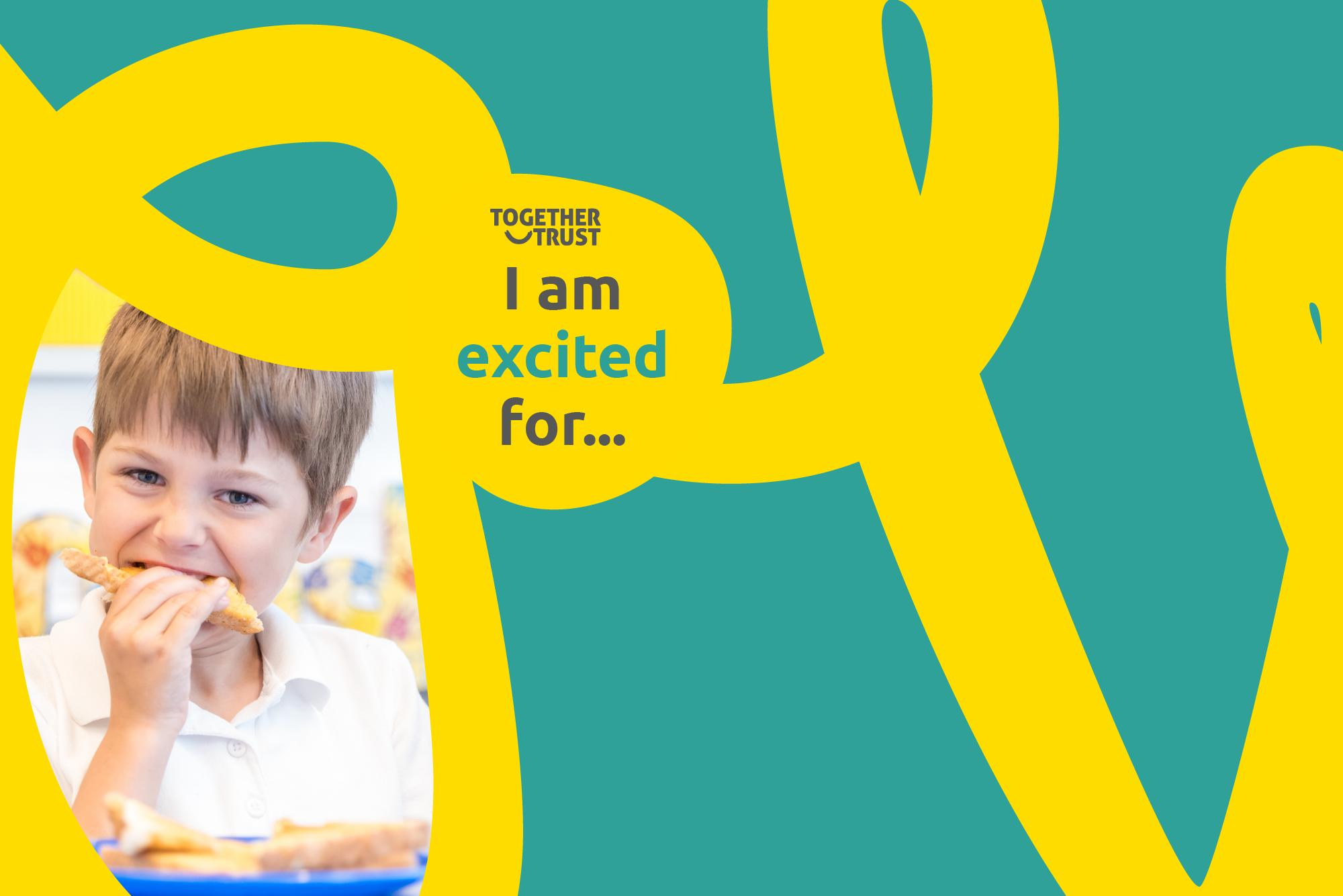 """A Together Trust branded header image with the text """"I am excited for"""" and an image of a young boy eating a piece of toast"""